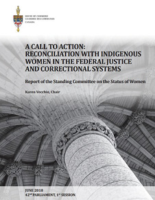 Photo of the cover of a parliamentary report titled, A Call to Action: Reconciliation with Indigenous Women in the Federal Justice and Correctional Systems (June 2018).