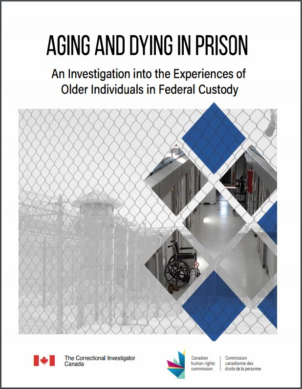 Photo of the cover of OCI's report titled, Aging and Dying in Prison: An Investigation in the Experiences of Older Individuals in Federal Custody (February, 2019).