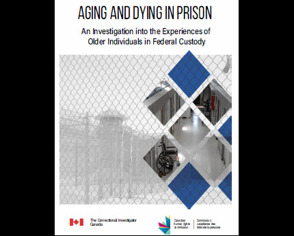 Aging and Dying in Prison: An Investigation into the Experiences of Older Individuals in Federal Custody - Report cover
